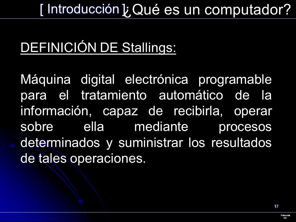 ¿Qué es un computador [ Introducción ] DEFINICIÓN DE Stallings: